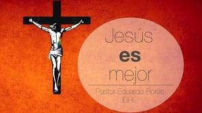 Eduardo Flores - Jesús fue mejor para Josué (Hebreos 11:30).
