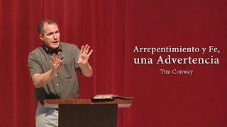 Tim Conway -   ¿Qué ocurre cuando una iglesia ya no predica el  arrepentimiento
