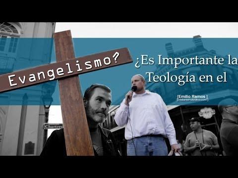 Emilio Ramos - ¿Es Importante La Teología En El Evangelismo?