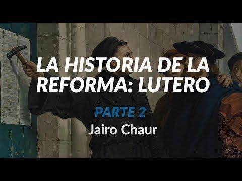Jairo Chaur - La historia de la Reforma: Lutero - Parte 2