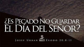 Josef Urban - Extracto: ¿Es Pecado No Guardar el Dia del Señor? - Josef Urban