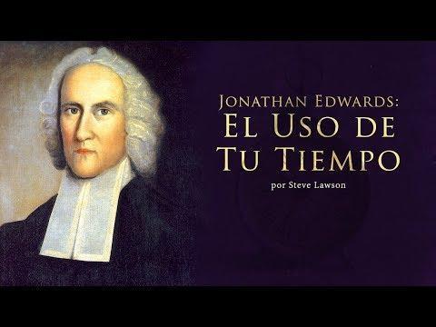 Steve Lawson / Jonathan Edwards: El Uso de Tu Tiempo