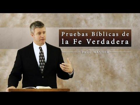 Paul Washer - Pruebas Bíblicas De La Fe Verdadera