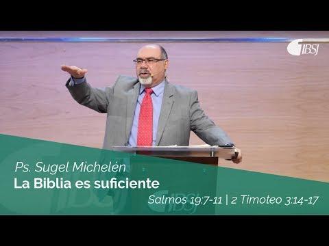 Sugel Michelén - La Biblia es suficiente | Salmos 19:7-11