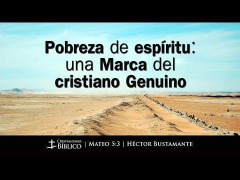 Héctor Bustamante - Pobreza De Espíritu: Una Marca Del Cristiano Genuino