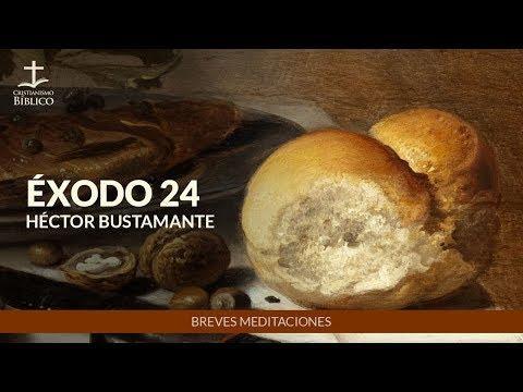 Héctor Bustamante - Breve meditación de Éxodo 24