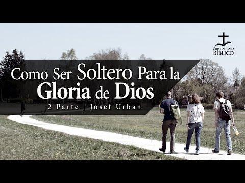 Josef Urban - Como Ser Soltero Para La Gloria De Dios (Parte 2)