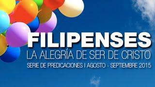 """FILIPENSES / La alegría de ser de Cristo - 2 """"Firmes y Adelante"""""""