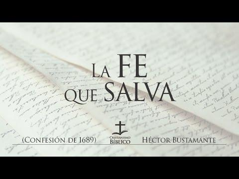 Héctor Bustamante - La fe que salva  - Romanos 10.9