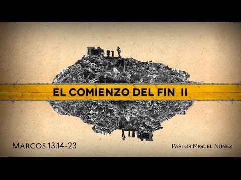 Pastor Miguel Núñez - El comienzo del fin (Segunda parte)