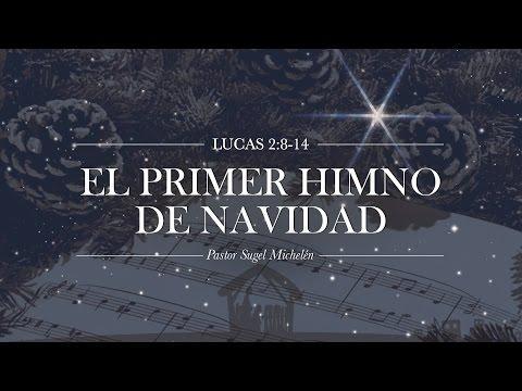 """Sugel Michelén - """"El primer himno de navidad"""" Lucas 2:8-14"""