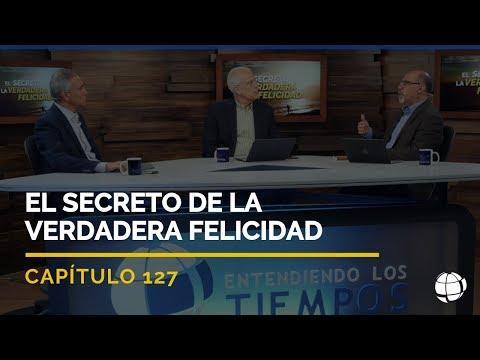 Entendiendo Los Tiempos - Temporada 2 - El Secreto de la Verdadera Felicidad | Cap #127