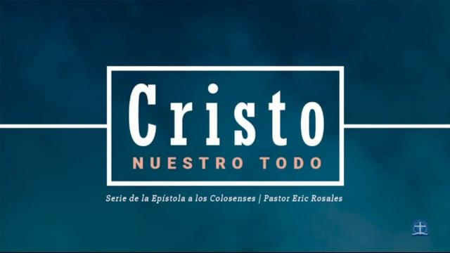 Pastor Eric Rosales - Nuestro andar en Cristo (Colosenses 2:5-7 )