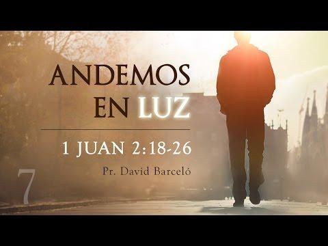 """David Barceló - El anticristo"""" (1 Jn. 2:18-26)"""