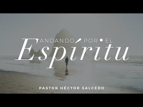 Héctor Salcedo. / Andando por el Espíritu: Cultivando el fruto del Espíritu