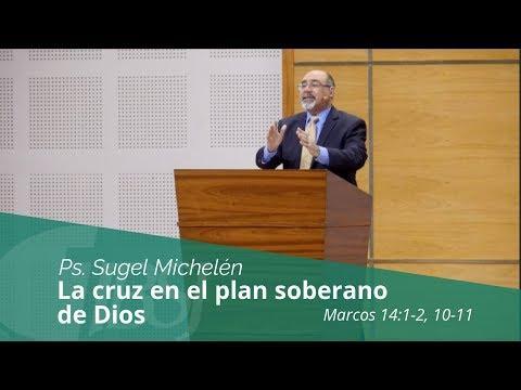 """Sugel Michelén - """"La Cruz en el plan soberano de Dios"""" Marcos 14:1-11"""