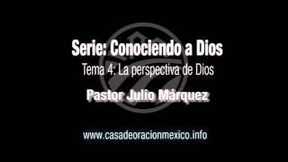 La perspectiva de Dios - Pastor Julio Márquez