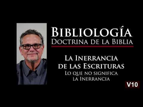 Lo que no significa la Inerrancia. Bibliología, - Video 10