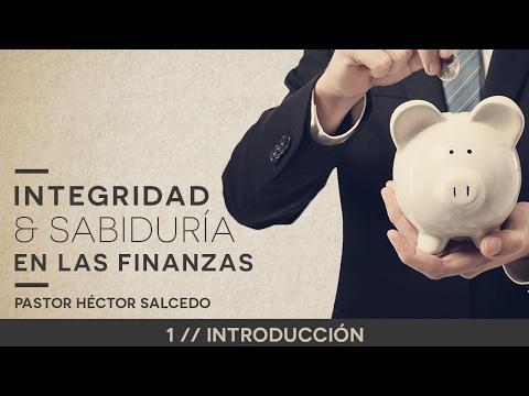 Pastor Héctor Salcedo - Introducción  Integridad y sabiduría en las finanzas