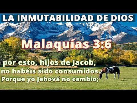 LA INMUTABILIDAD DE DIOS -  PORQUE YO, JEHOVÁ , NO CAMBIO (Malaquías 3:6)