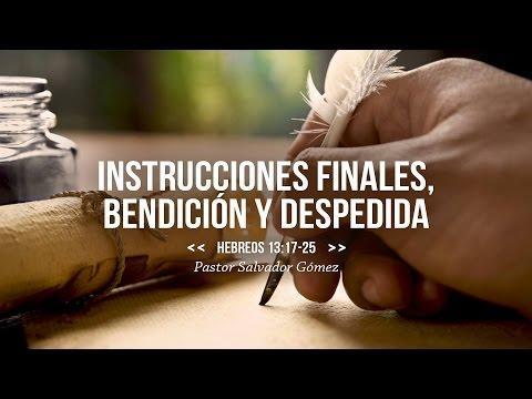 """Salvador Gomez Dickson - """"Bendiciones finales y despedida"""" Hebreos 13:1-25"""