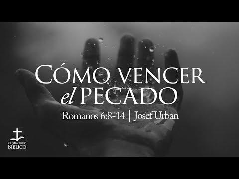Josef Urban - Cómo vencer el pecado - Romanos 6:8-14