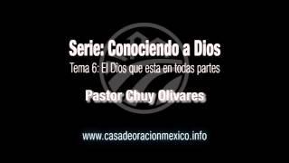 El Dios que esta en todas partes - Pastor Chuy Olivares