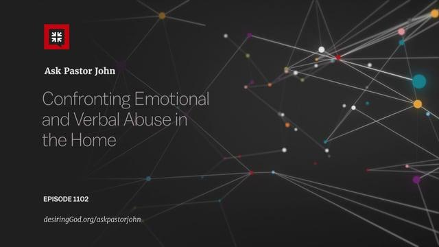 John Piper - Confronting Emotional and Verbal Abuse in the Home