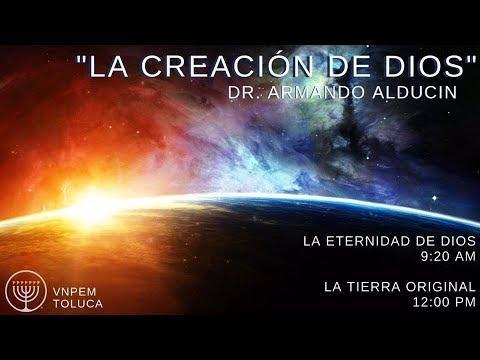 Dr. Armando Alducin - SERIE: LA CREACIÓN DE DIOS  #2 LA TIERRA ORIGINAL