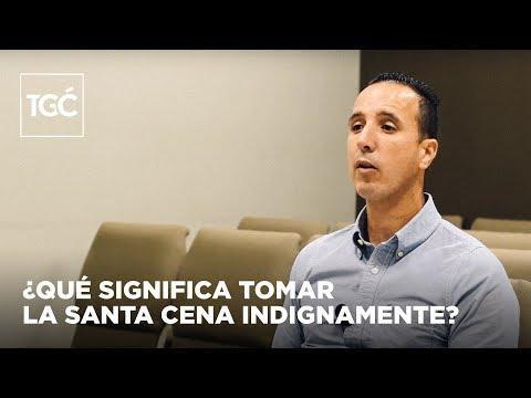 Josué Caceres - ¿Qué significa tomar la Santa Cena indignamente?