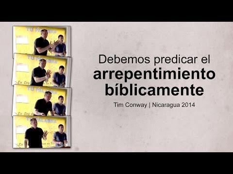 Tim Conway - Debemos Predicar El Arrepentimiento Bíblicamente