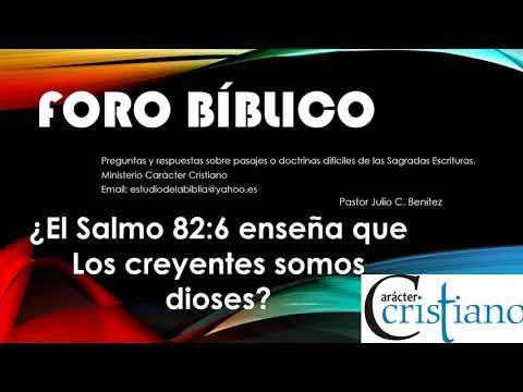 Enseña el Salmo 82 que los creyentes somos dioses - Foro bíblico - Programa 17