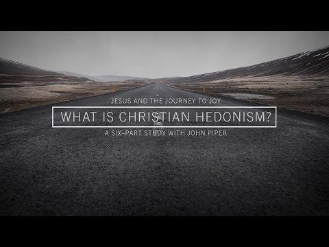 Jesus And The Journey To Joy // What Is Christian Hedonism?