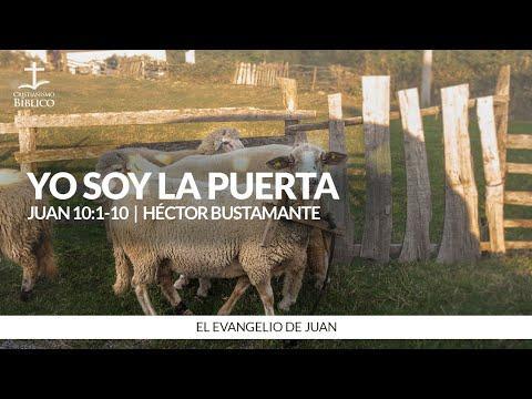 Héctor Bustamante - Yo soy la puerta (Juan 10:1-10 )