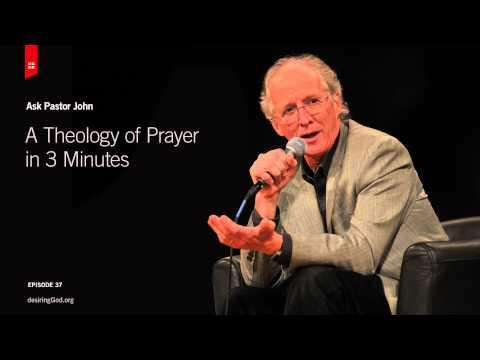 A Theology Of Prayer In 3 Minutes