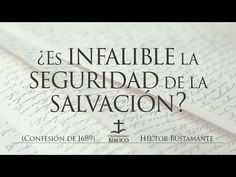 Héctor Bustamante - ¿Es infalible la seguridad de la salvación?  -Romanos 8.32-37
