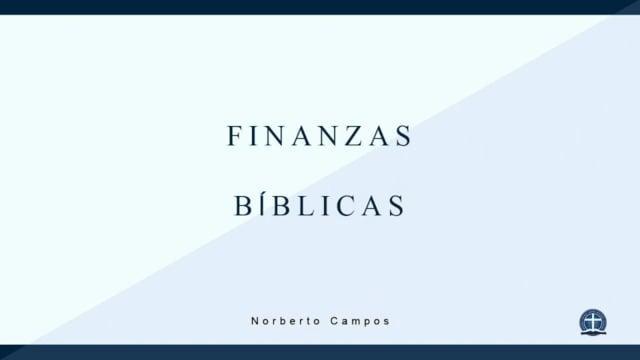 Norberto Campos  - Finanzas Bíblicas 1