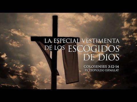 """""""La  santidad de los hijos de Dios """" Colos. 3:12-14  - Leopoldo Espaillat"""