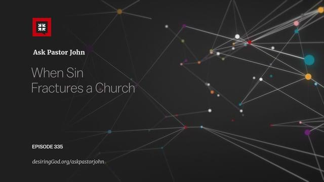 John Piper  - When Sin Fractures a Church