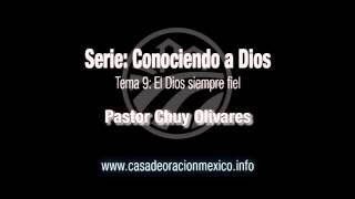 El Dios siempre fiel - Pastor Chuy Olivares