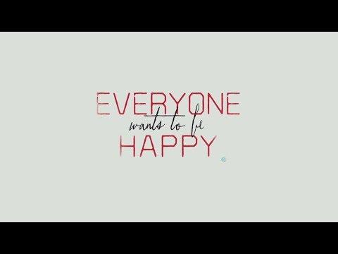 Everyone Wants To Be Happy
