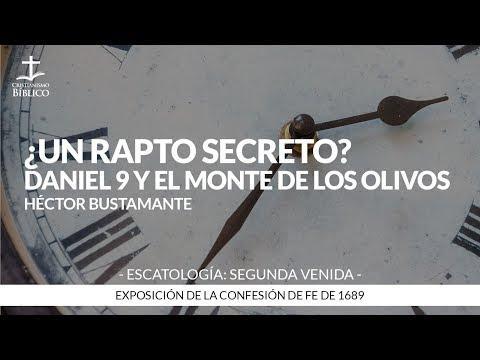 Héctor Bustamante - ¿Un rapto secreto? Daniel 9 y el Monte de los Olivos