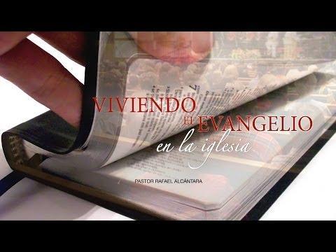 """Rafael Alcántara -""""Viviendo el evangelio en la iglesia"""""""