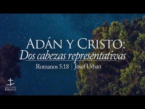 Josef Urban - Adán y Cristo: Dos cabezas representativas  -  Romanos 5.18