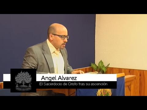 El sacerdocio de Cristo tras su ascensión -Ángel Álvarez