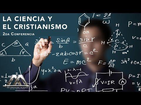 Armando Alducin - LA CIENCIA Y EL CRISTIANISMO 2DA PARTE