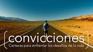 """CONVICCIONES - 4 """"El Hombre: Imagen de Dios"""""""