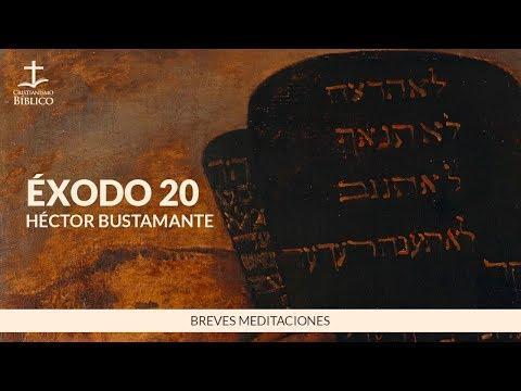 Héctor Bustamante - Breve meditación de Éxodo 20