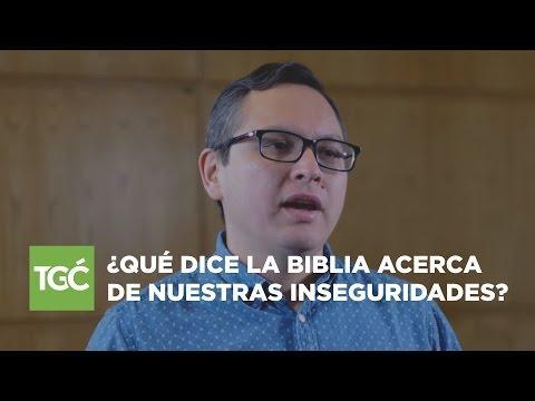 Jesús Rodríguez - ¿Qué dice la Biblia acerca de nuestras inseguridades?