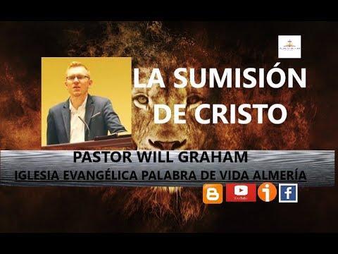 Will Graham - La Sumisión de Cristo (1 de Pedro 2:23)